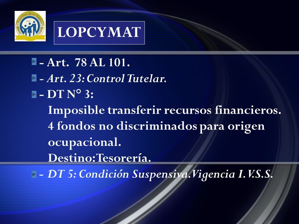 LOPCYMAT - Art. 78 AL 101. - Art. 23: Control Tutelar. - DT N° 3: