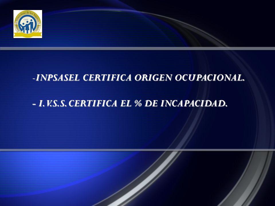 INPSASEL CERTIFICA ORIGEN OCUPACIONAL. - I. V. S. S