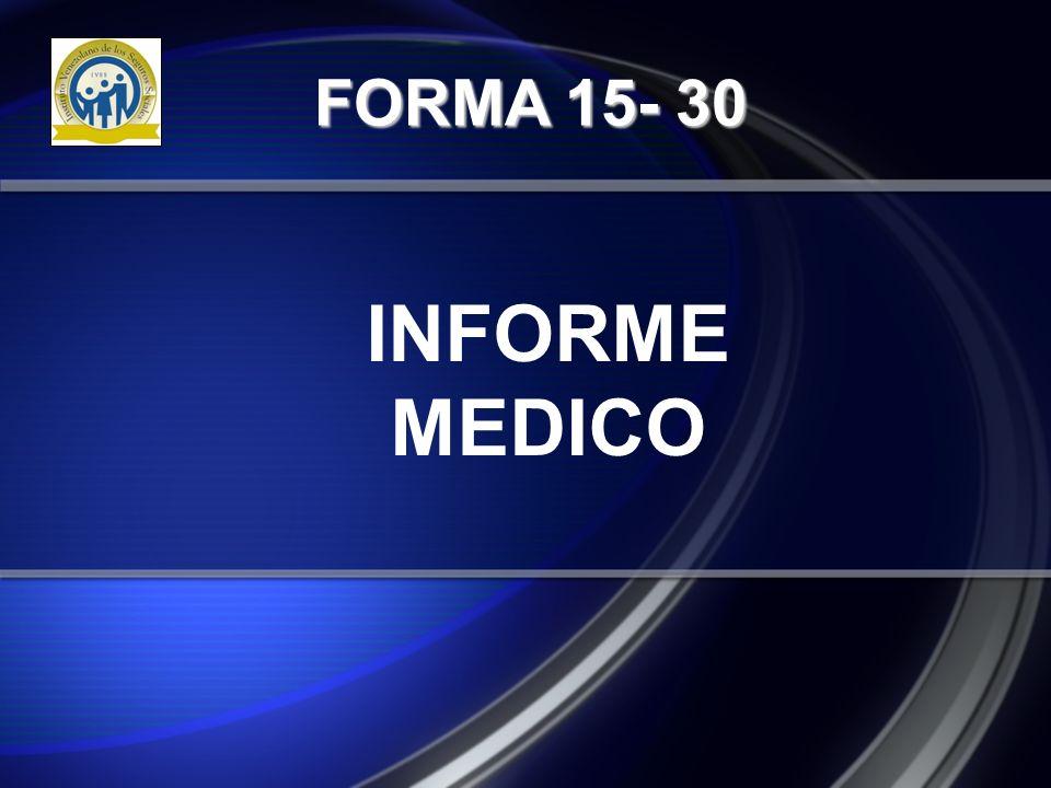 FORMA 15- 30 INFORME MEDICO
