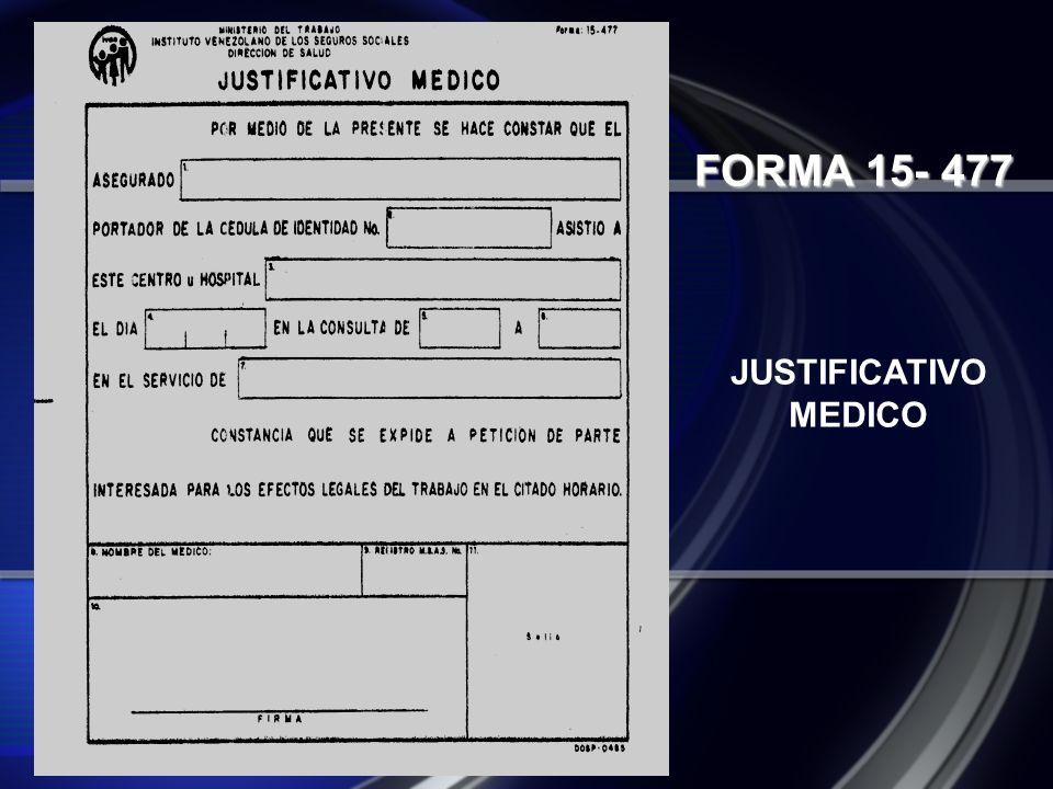FORMA 15- 477 JUSTIFICATIVO MEDICO