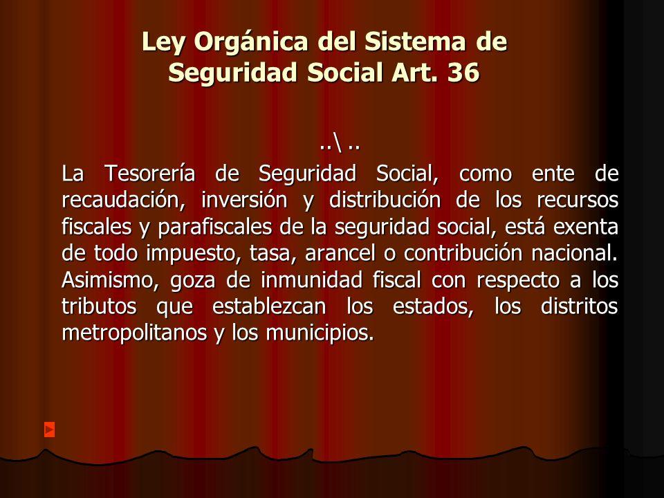Ley Orgánica del Sistema de Seguridad Social Art. 36