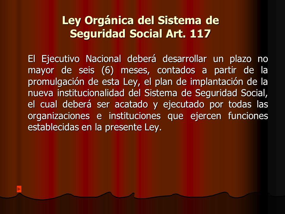 Ley Orgánica del Sistema de Seguridad Social Art. 117