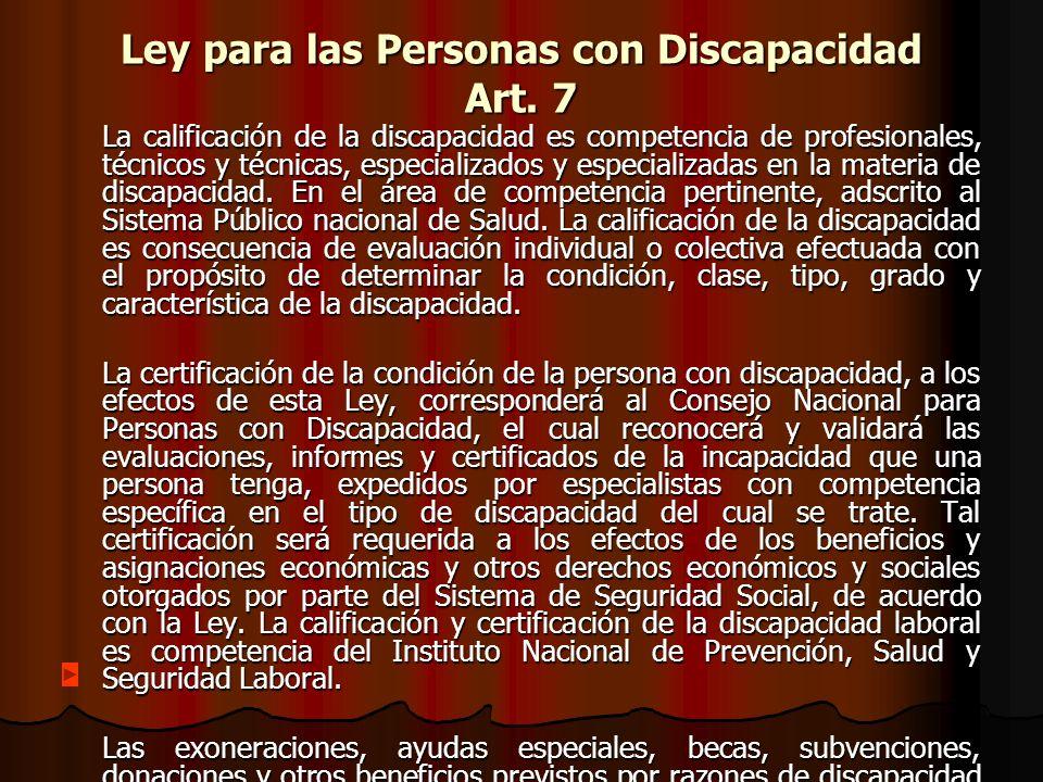 Ley para las Personas con Discapacidad Art. 7