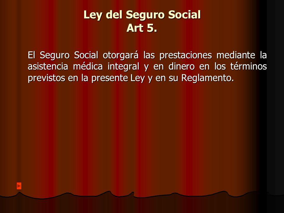 Ley del Seguro Social Art 5.