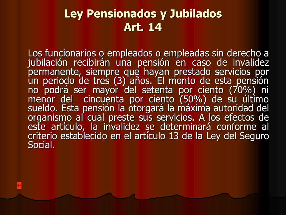 Ley Pensionados y Jubilados Art. 14