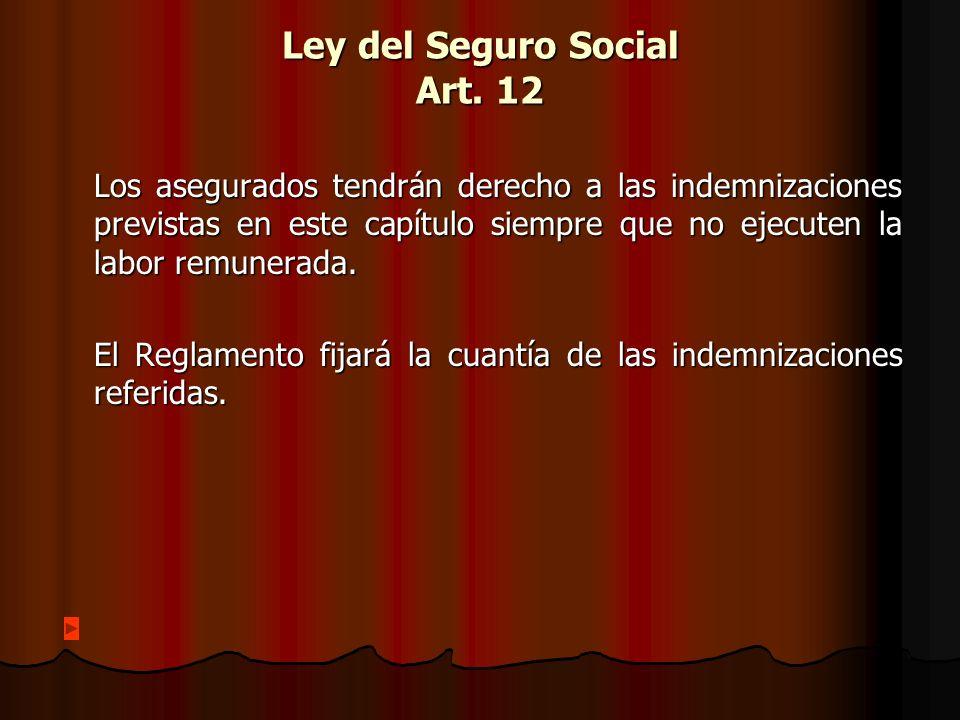Ley del Seguro Social Art. 12