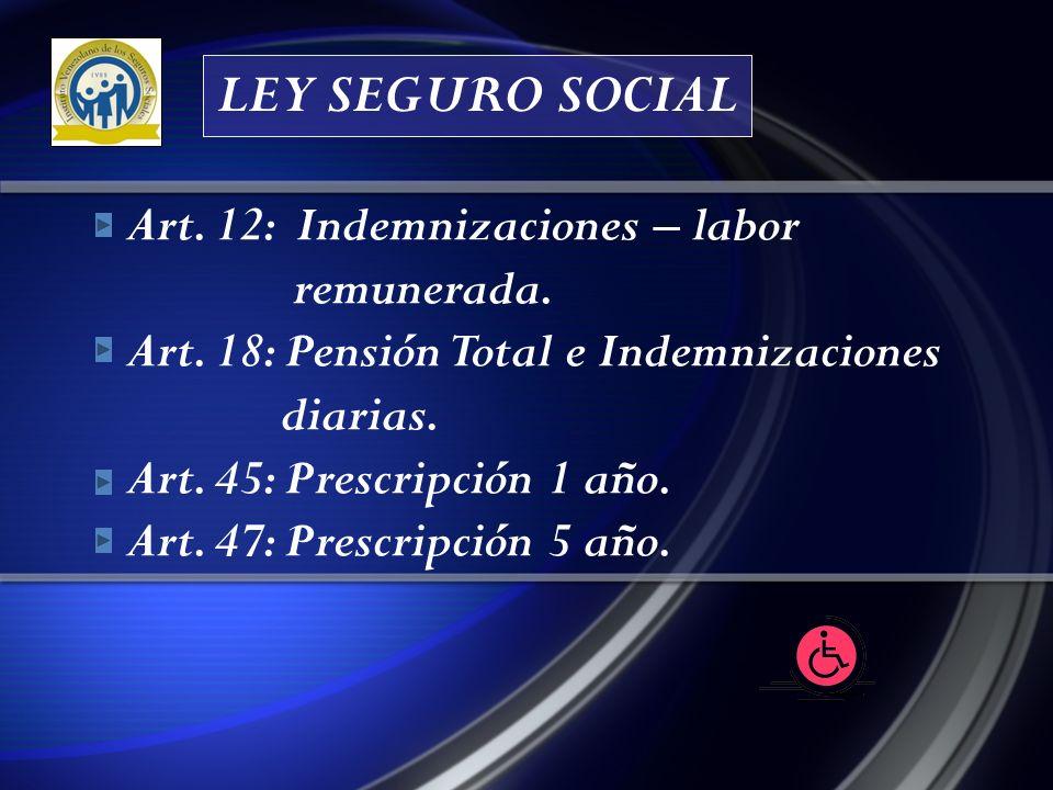 LEY SEGURO SOCIAL Art. 12: Indemnizaciones – labor remunerada.