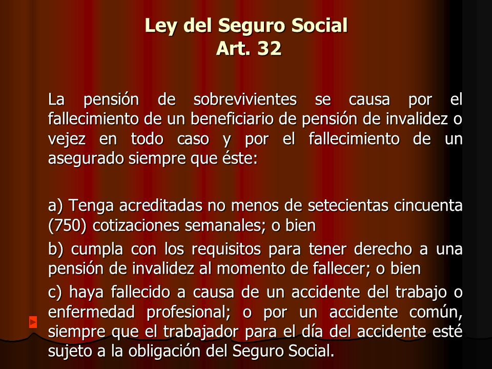 Ley del Seguro Social Art. 32