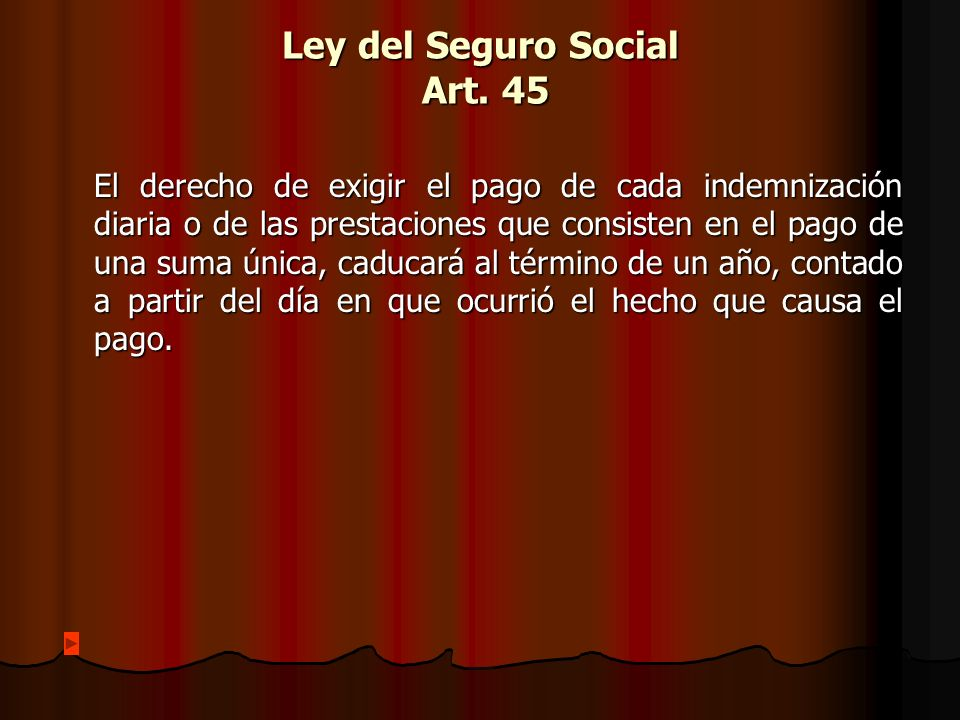 Ley del Seguro Social Art. 45