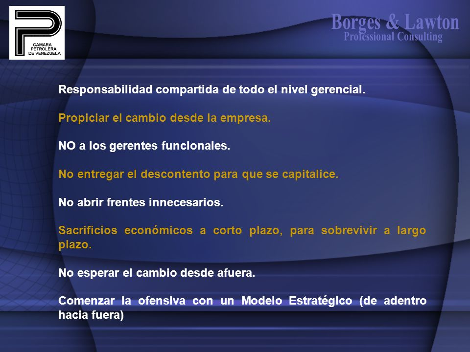 Borges & Lawton Responsabilidad compartida de todo el nivel gerencial.