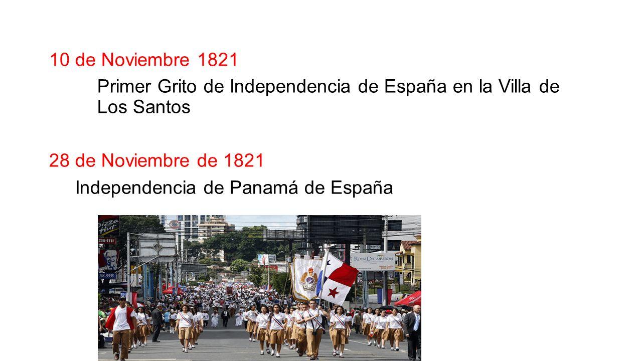 10 de Noviembre 1821 Primer Grito de Independencia de España en la Villa de Los Santos. 28 de Noviembre de 1821.