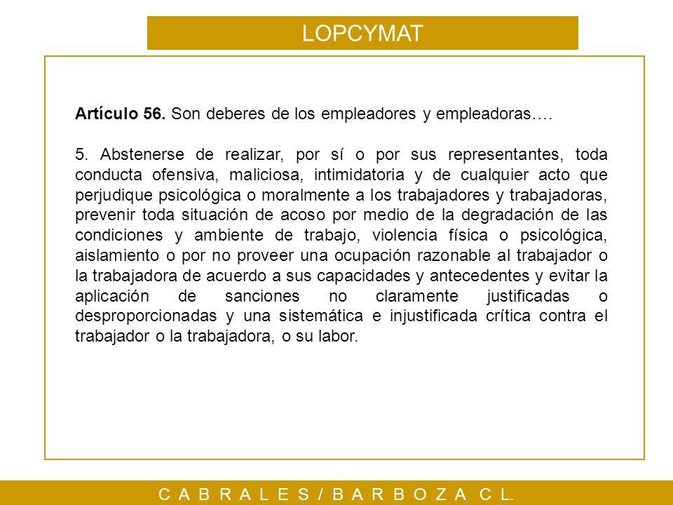 LOPCYMAT Artículo 56. Son deberes de los empleadores y empleadoras….
