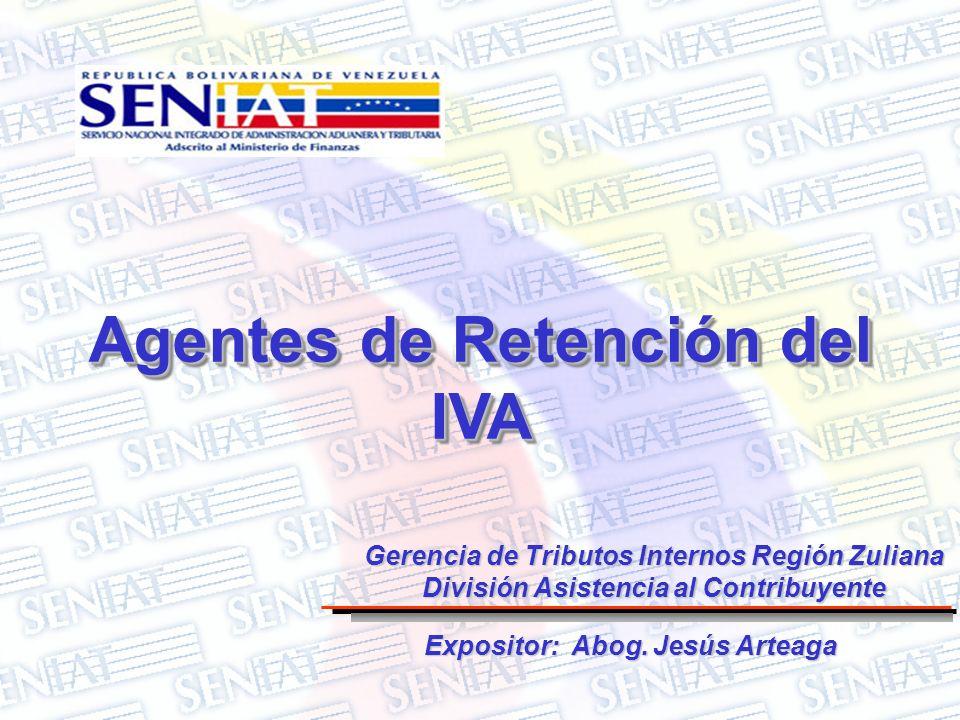 Agentes de Retención del IVA Expositor: Abog. Jesús Arteaga