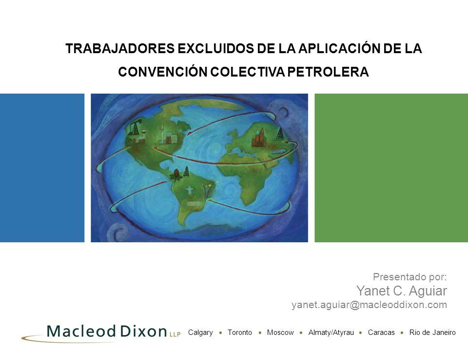 TRABAJADORES EXCLUIDOS DE LA APLICACIÓN DE LA CONVENCIÓN COLECTIVA PETROLERA