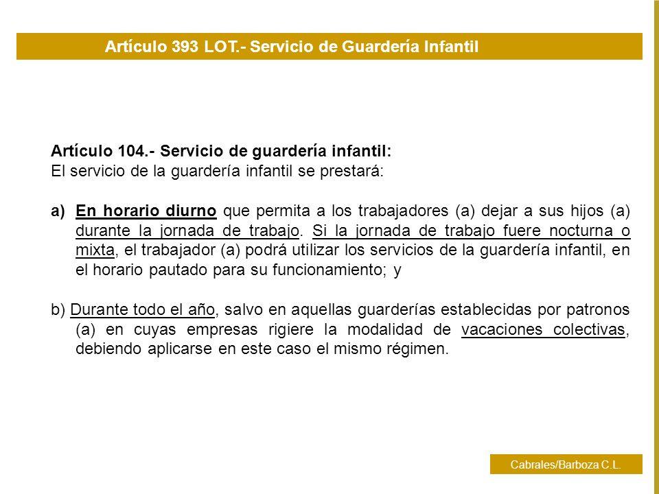 Artículo 393 LOT.- Servicio de Guardería Infantil