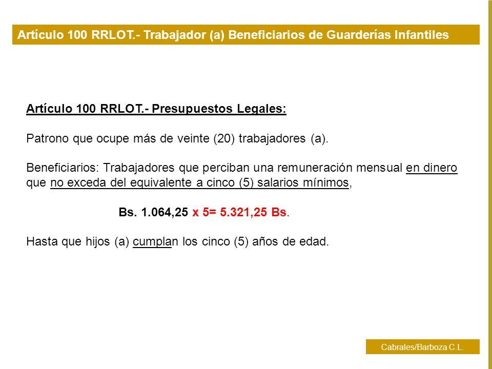 Artículo 100 RRLOT.- Presupuestos Legales: