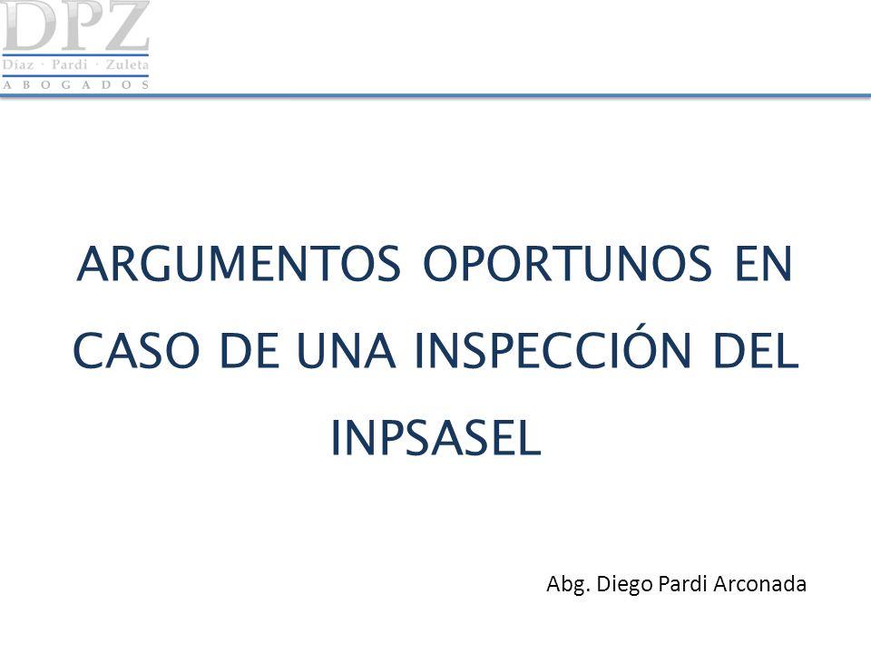 ARGUMENTOS OPORTUNOS EN CASO DE UNA INSPECCIÓN DEL INPSASEL