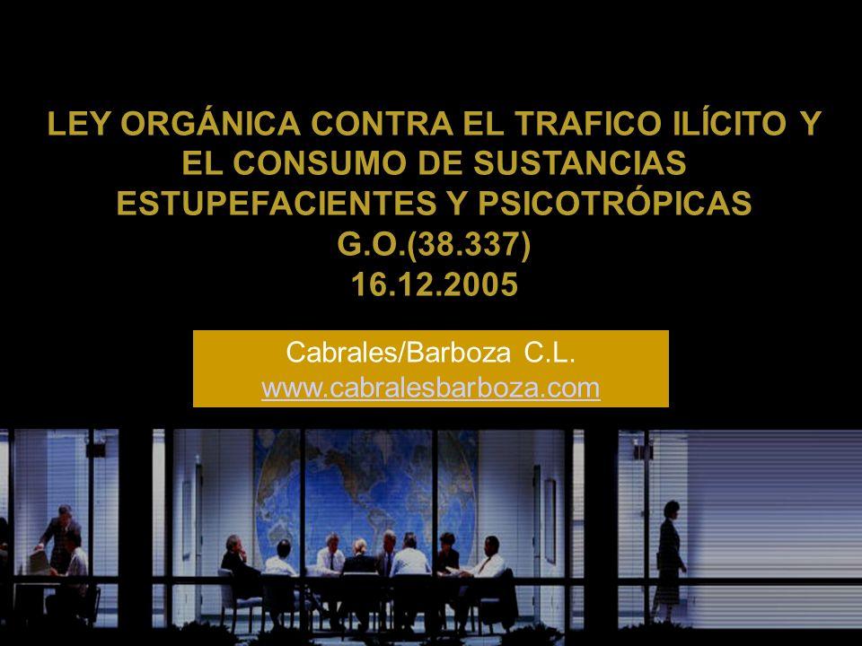 LEY ORGÁNICA CONTRA EL TRAFICO ILÍCITO Y EL CONSUMO DE SUSTANCIAS ESTUPEFACIENTES Y PSICOTRÓPICAS
