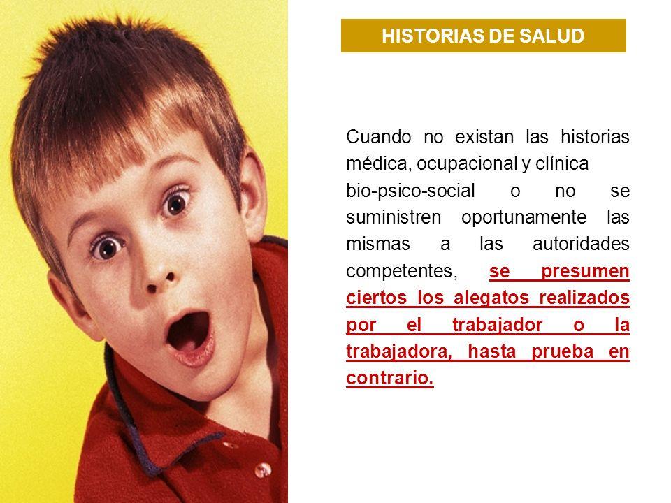 HISTORIAS DE SALUD Cuando no existan las historias médica, ocupacional y clínica.