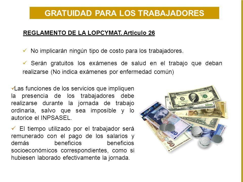 GRATUIDAD PARA LOS TRABAJADORES REGLAMENTO DE LA LOPCYMAT. Articulo 26