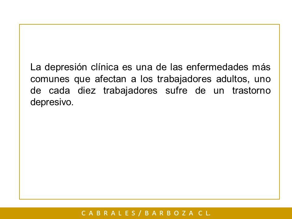 La depresión clínica es una de las enfermedades más comunes que afectan a los trabajadores adultos, uno de cada diez trabajadores sufre de un trastorno depresivo.