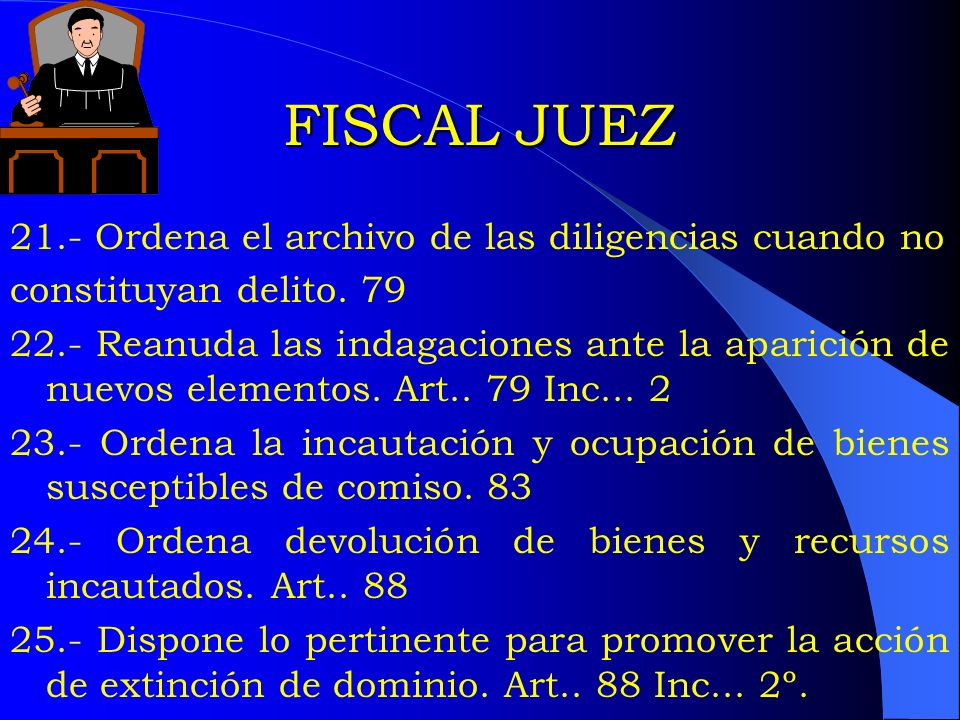 FISCAL JUEZ 21.- Ordena el archivo de las diligencias cuando no