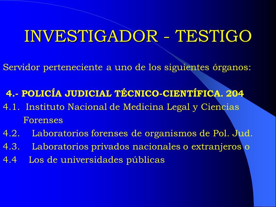 INVESTIGADOR - TESTIGO