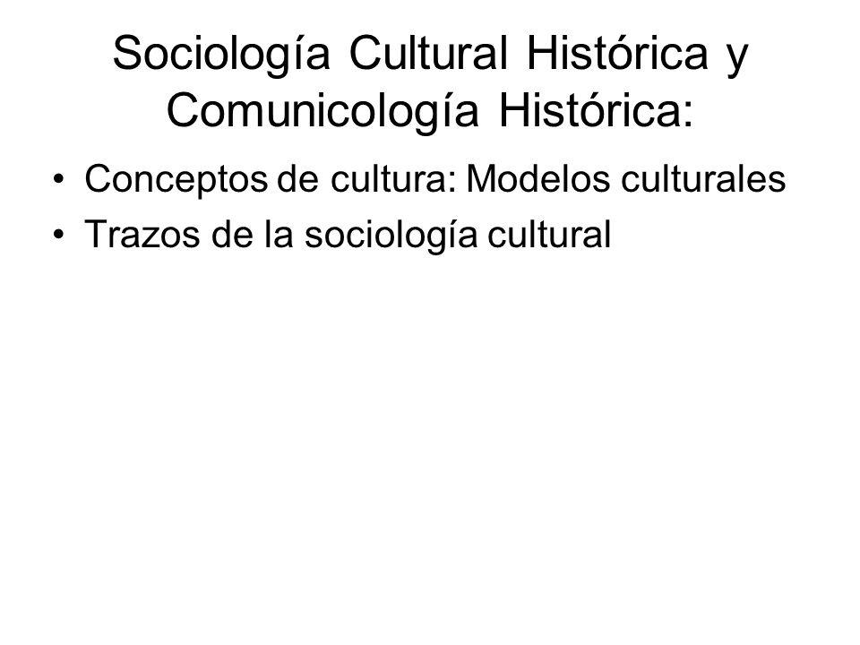 Sociología Cultural Histórica y Comunicología Histórica: