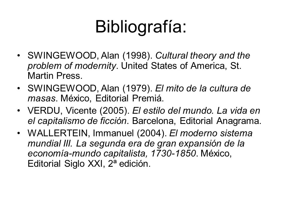 Bibliografía: SWINGEWOOD, Alan (1998). Cultural theory and the problem of modernity. United States of America, St. Martin Press.
