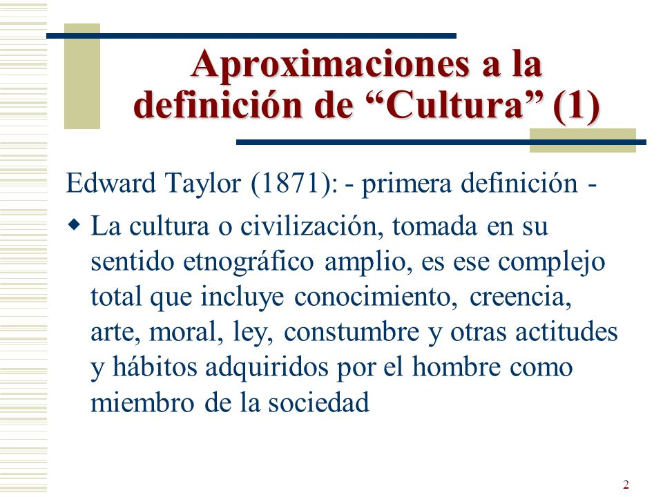 Aproximaciones a la definición de Cultura (1)