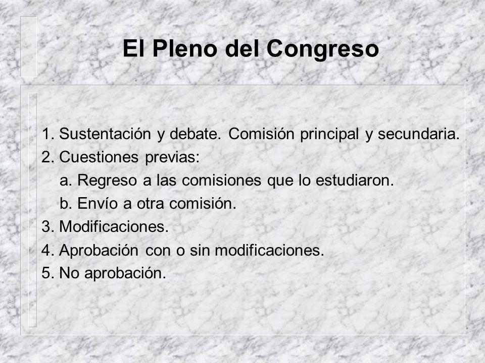 El Pleno del Congreso1. Sustentación y debate. Comisión principal y secundaria. 2. Cuestiones previas: