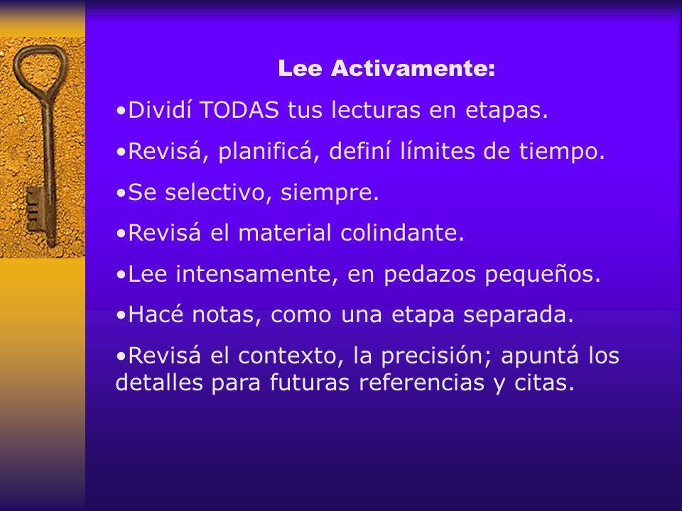 Lee Activamente: Dividí TODAS tus lecturas en etapas. Revisá, planificá, definí límites de tiempo.