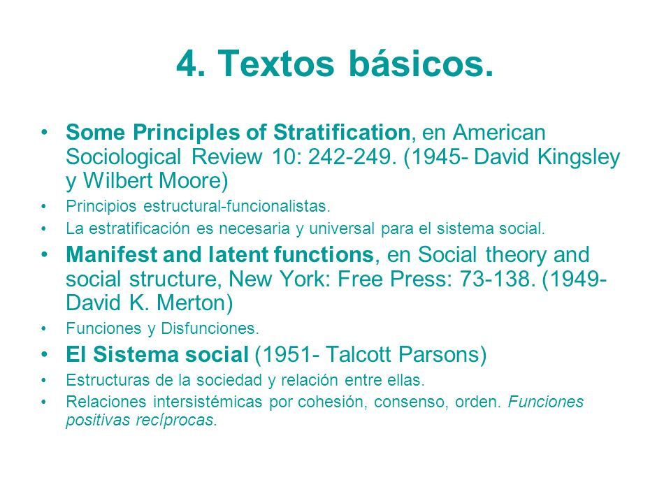 4. Textos básicos. Some Principles of Stratification, en American Sociological Review 10: 242-249. (1945- David Kingsley y Wilbert Moore)