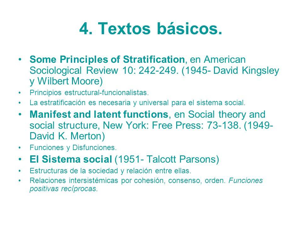 4. Textos básicos.Some Principles of Stratification, en American Sociological Review 10: 242-249. (1945- David Kingsley y Wilbert Moore)