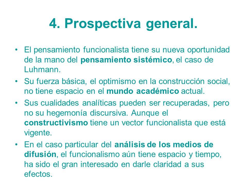 4. Prospectiva general. El pensamiento funcionalista tiene su nueva oportunidad de la mano del pensamiento sistémico, el caso de Luhmann.
