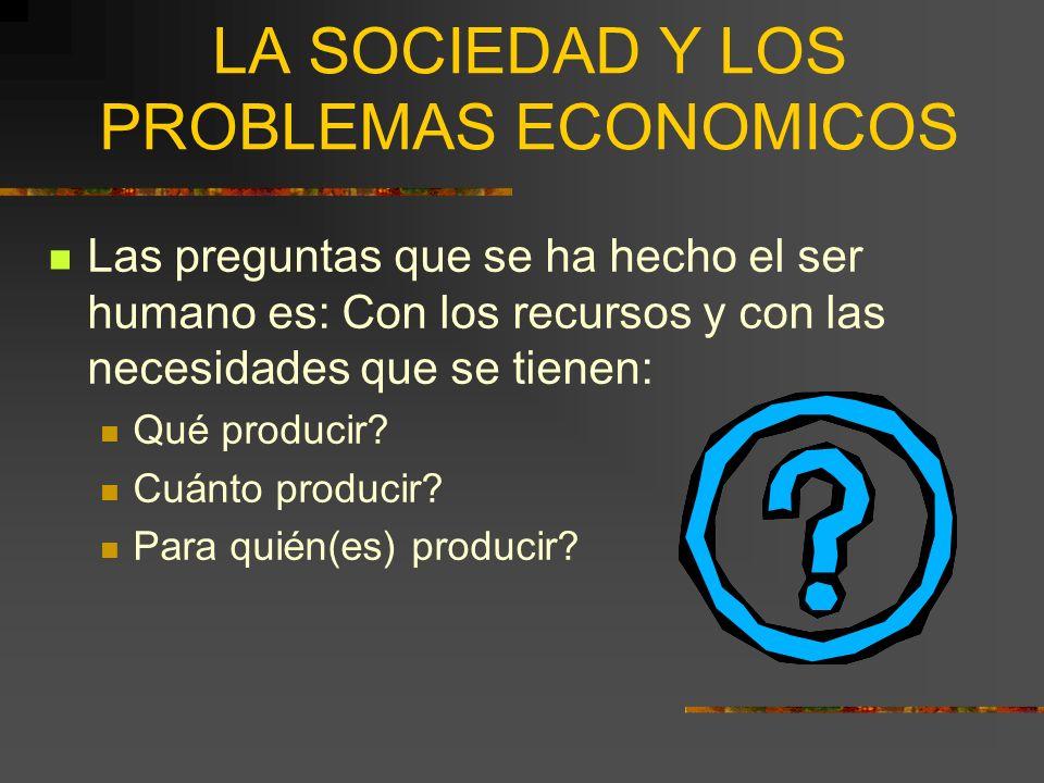LA SOCIEDAD Y LOS PROBLEMAS ECONOMICOS