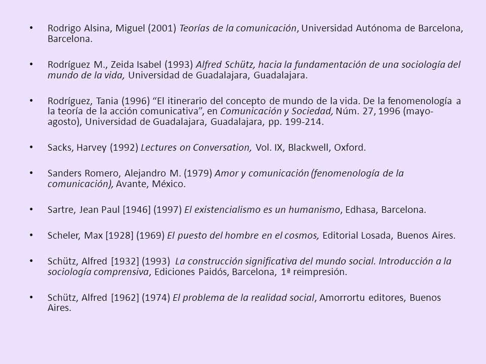 Rodrigo Alsina, Miguel (2001) Teorías de la comunicación, Universidad Autónoma de Barcelona, Barcelona.