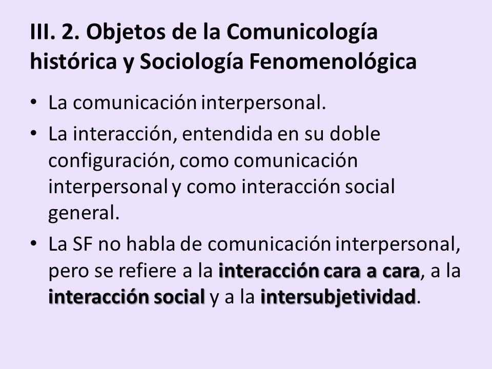 III. 2. Objetos de la Comunicología histórica y Sociología Fenomenológica
