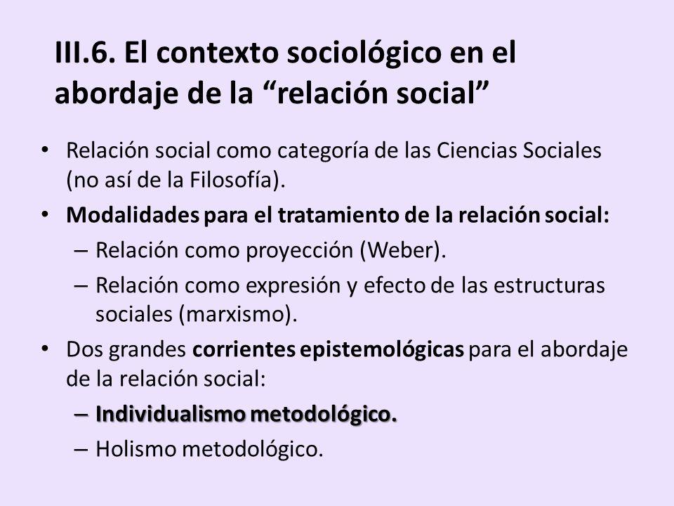 III.6. El contexto sociológico en el abordaje de la relación social
