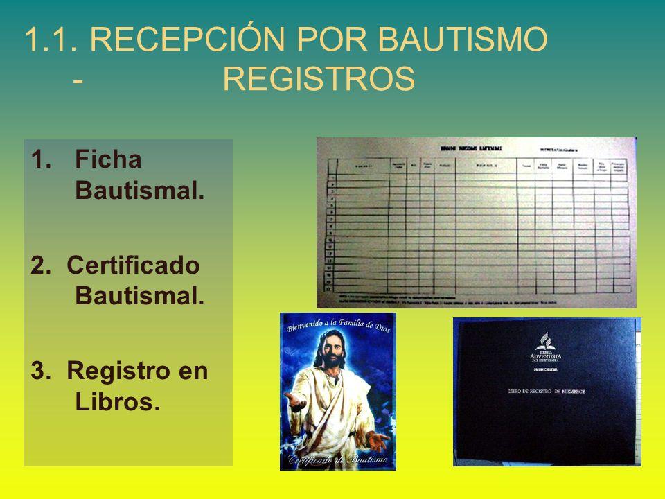 1.1. RECEPCIÓN POR BAUTISMO - REGISTROS