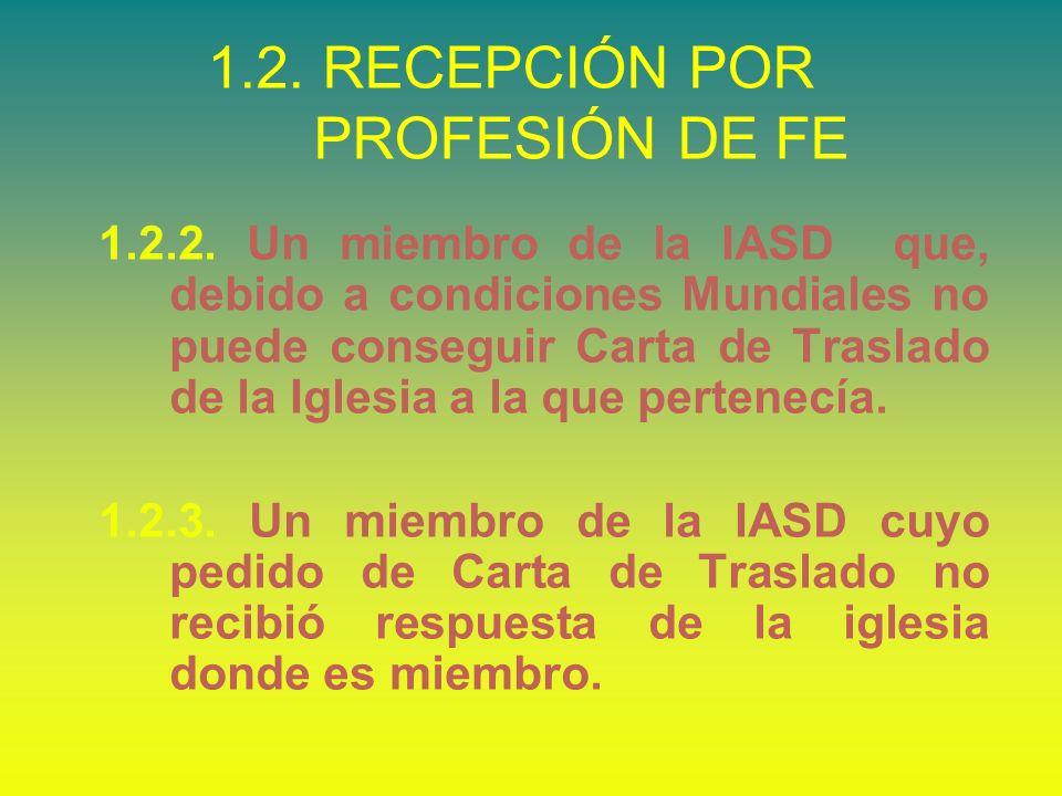 1.2. RECEPCIÓN POR PROFESIÓN DE FE