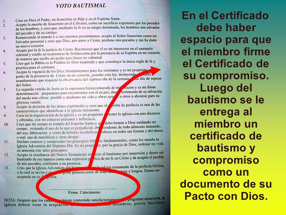 En el Certificado debe haber espacio para que el miembro firme el Certificado de su compromiso.