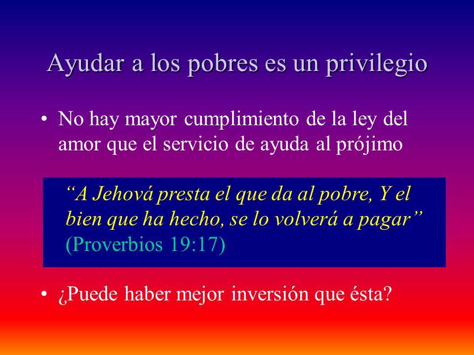 Ayudar a los pobres es un privilegio