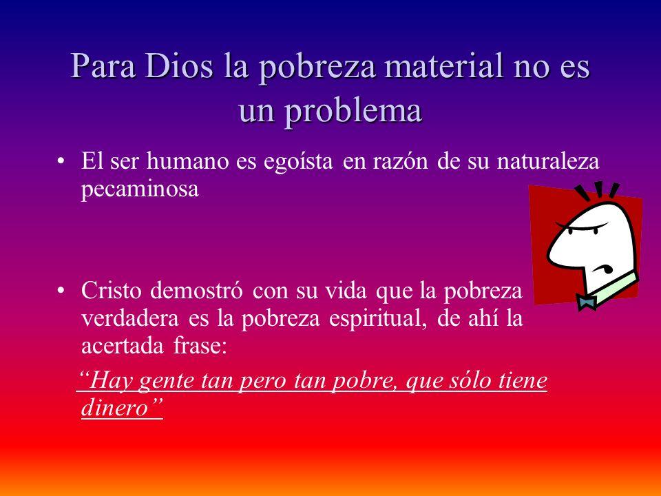 Para Dios la pobreza material no es un problema
