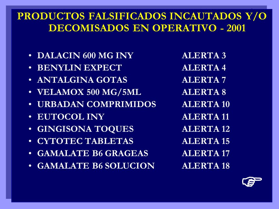 PRODUCTOS FALSIFICADOS INCAUTADOS Y/O DECOMISADOS EN OPERATIVO - 2001