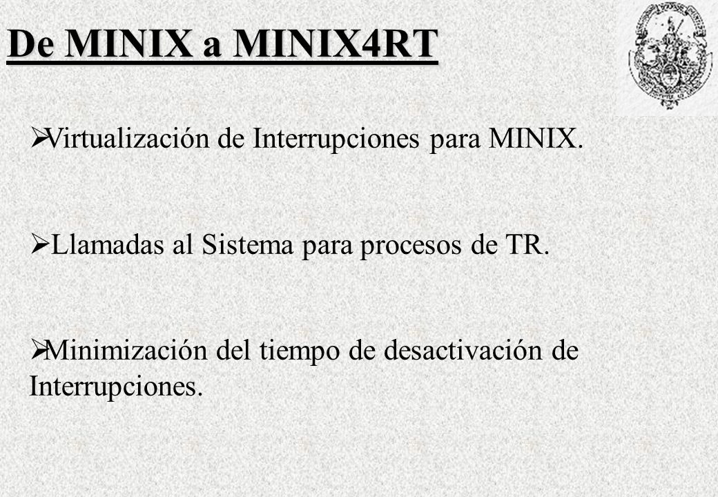 De MINIX a MINIX4RT Virtualización de Interrupciones para MINIX.