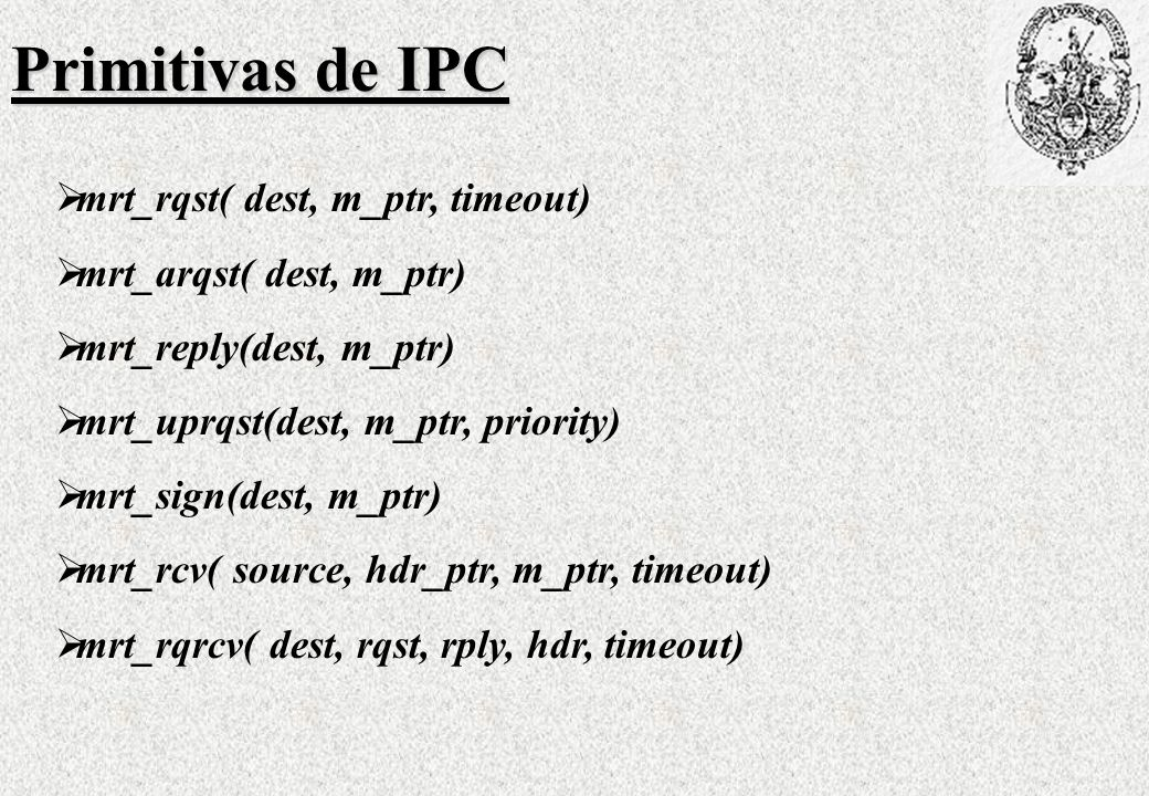 Primitivas de IPC mrt_rqst( dest, m_ptr, timeout)