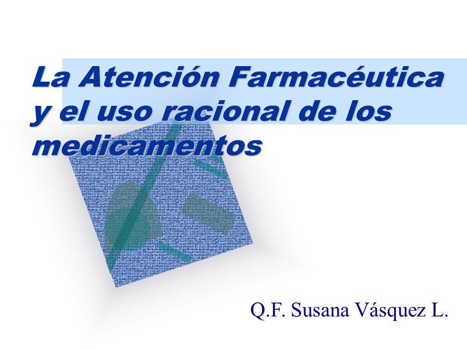 La Atención Farmacéutica y el uso racional de los medicamentos