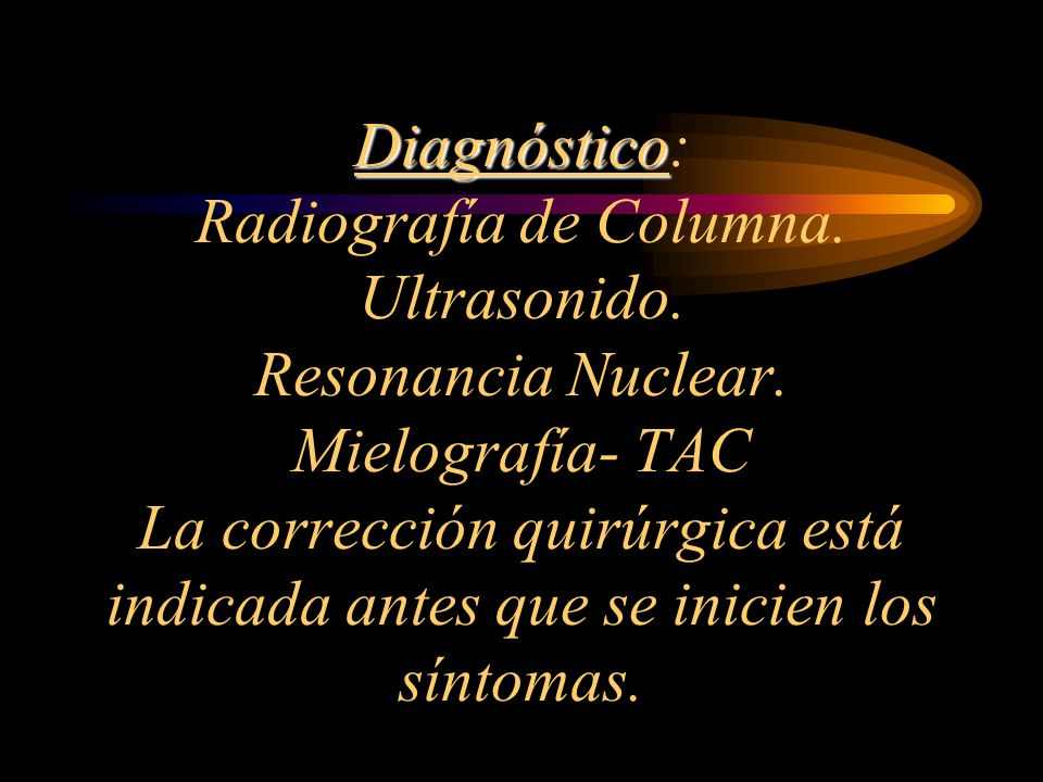 Diagnóstico: Radiografía de Columna. Ultrasonido. Resonancia Nuclear