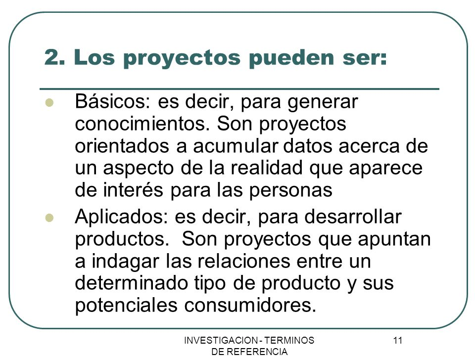 2. Los proyectos pueden ser: